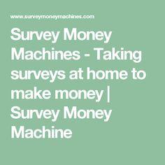 Survey Money Machines - Taking surveys at home to make money   Survey Money Machine