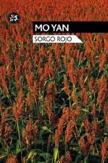 Repasa los libros recomendados de los recientes ganadores del Premio Nobel de Literatura: Mo Yan, Nobel 2012. Sorgo Rojo
