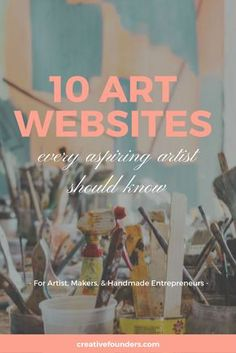 10 Art websites you must check out if you want to create a successful business!