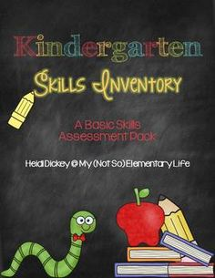 Kindergarten Skills Inventory: 17 pages worth of assessment sheets and tools to get to know your students needs.