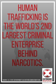 Human trafficking is the world's 2nd largest criminal enterprise behind narcotics.