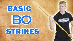 The Complete Beginner's Guide to Bo Staff: Basic Strikes
