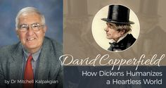 David Copperfield: How Dickens Humanizes a Heartless World - by Dr. Mitchell Kalpakgian | In Dickens' David Copperfield, an autobiographical novel narrated by David based on many events in Dickens' own life...