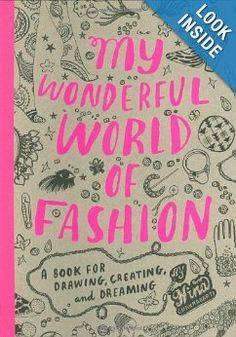 My Wonderful World of Fashion: A Book for Drawing, Creating and Dreaming: Nina Chakrabarti