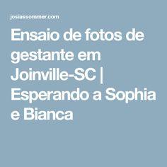 Ensaio de fotos de gestante em Joinville-SC | Esperando a Sophia e Bianca