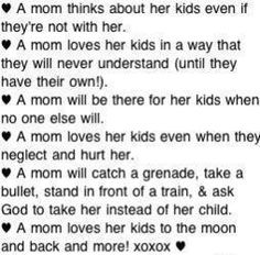 A mom loves her kids even when they neglect and hurt her...