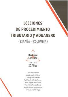 Lecciones de procedimiento tributario y aduanero : (España - Colombia) / César García Novoa.    Restrepo & Londroño, 2016