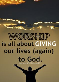 worship the Lord thy God....it is He who has made us and not we ourselves. We are the sheep of His pasture. Xo