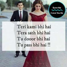 True love quotes - Image may contain 2 people, people standing, text that says 'Sunn Na ILove You Na Teri kami bhi hai Tera sath bhi hai Tu dooor bhi hai Tu pass bhi hai! Love Picture Quotes, Love Quotes Poetry, Love Quotes With Images, Qoutes About Love, Cute Couple Quotes, True Love Quotes, Miss U Quotes, True Love Couples, Bf Quotes