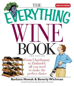 The Everything Wine Book From Chardonnay to Zinfandel All You Need to Make the Perfect Choice Everything * Click on the image for additional details.