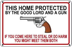"This Home Protected by The Good Lord and A Gun Sign 8""x12"" Polystyrene Novelty 