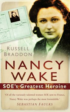 Nancy Wake: SOE's Greatest Heroine by Russell Braddon Nancy Wake, Book Nerd, Book Club Books, Got Books, Great Books To Read, Book Lists, Historical Fiction, Gestapo, Day Book