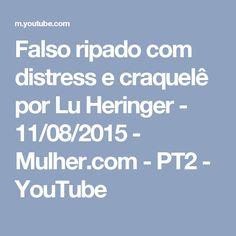 Falso ripado com distress e craquelê por Lu Heringer - 11/08/2015 - Mulher.com - PT2 - YouTube