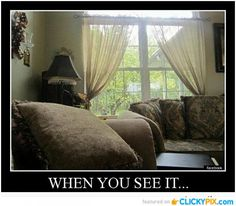 When You See It….
