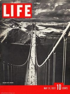 Life Magazine Cover Copyright 1937 Golden Gate Bridge - Mad Men Art: The Vintage Advertisement Art Collection Life Magazine, News Magazines, Vintage Magazines, Vintage Books, Vintage Postcards, Fotojournalismus, Life Cover, San Fransisco, Photojournalism