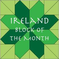Ireland Block of the Month - FREE Quilt Block Patterns - since I don't already have more quilts in my head than I can get done.