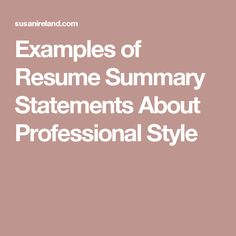 Examples of Resume Summary Statements About Professional Style