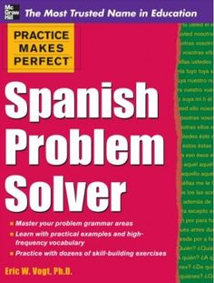 """Read """"Practice Makes Perfect Spanish Problem Solver"""" by Eric Vogt available from Rakuten Kobo. Tackle head-on all the hurdles that you find hard about learning Spanish Practice Makes Perfect: Spanish Problem Solver . Spanish Practice, Learning Spanish, Mcgraw Hill, Learning Tools, Vocabulary, Im Not Perfect, Audiobooks, This Book"""