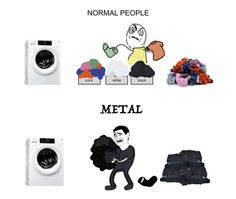 Laundry is easier when you are a metalhead Rock Y Metal, Black Metal, Best Funny Pictures, Funny Images, Metal Meme, Gothic Metal, Band Memes, Thrash Metal, Metalhead