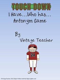 Antonym  I Have..Who has...Football Antonym Game
