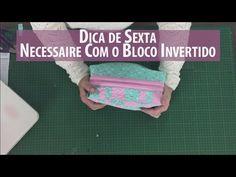 Dica de Sexta - Necessaire Com Bloco Invertido (Tutorial Patchwork) com Patricia Muller - YouTube