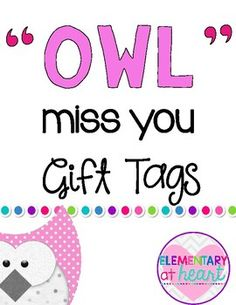 This product includes 5 gift tags that say Owl miss you!-5 brightly colored square gift tags ( 2 per page)Perfect for an owl-themed classroom! Directions: - Print on cardstock for durability- Cut out- Hole punch in the top left corner.- Attach with a ribbon to any gift or treat!Even  MORE  End of the Year Goodies Click here for Kindergarten Graduation Editable Printables by Elementary at HEART  Click here for Summer Review Printable Worksheets by Elementary at HEART  Click here for End of…