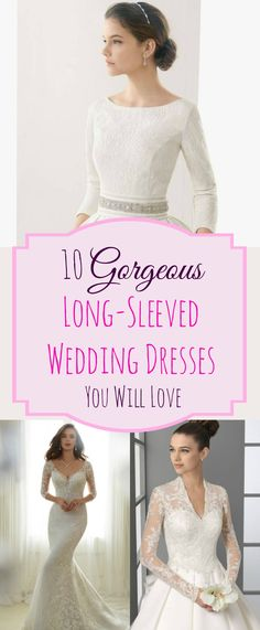 10 Gorgeous Long-Sleeved Wedding Dresses You Will Love
