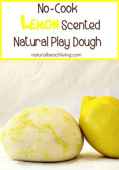 Amazing No- Cook Lem Amazing No- Cook Lemon Scented Natural Play Dough is an amazing homemade playdough recipe Best Playdough Recipe Lemon Playdough The Perfect Natural Sensory Play