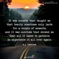Wisdom Quotes : It Was Sunsets That Taught Me That Beauty Sometimes Only Lasts  themindsjournal