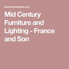 Mid Century Furniture and Lighting - France and Son