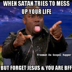 Naw Satan, I'mma let it shine!