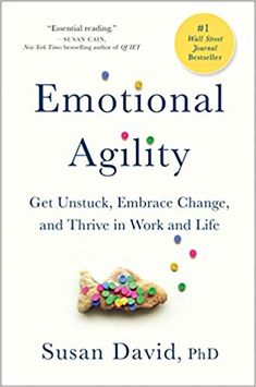 The path to personal and professional fulfillment is rarely straight. Ask anyone who has achieved his or her biggest goals or whose relationships thrive and you'll hear stories of many unexpected detours along the way. What separates those who master these challenges and those who get derailed? The answer is agility—emotional agility.