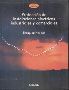 """Enriquez Harper, G. """"Protección de instalaciones eléctricas industriales y comerciales"""" 2ª ed. 1 ejemplar"""