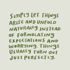 Quotes Sayings and Affirmations Let things arise Words Quotes, Me Quotes, Motivational Quotes, Inspirational Quotes, Sayings, Night Quotes, Wisdom Quotes, Daily Quotes, The Words