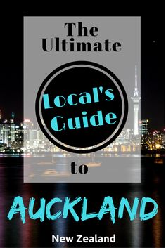 Live like a local in this ultimate guide to Auckland, New Zealand. Go backpacking in Auckland.