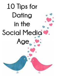 10 Tips for Dating in the Social Media Age