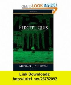 Percepliquis (9781937475017) Michael J. Sullivan, Robin Sullivan, Devi Pil, Michael Sullivan , ISBN-10: 1937475018  , ISBN-13: 978-1937475017 ,  , tutorials , pdf , ebook , torrent , downloads , rapidshare , filesonic , hotfile , megaupload , fileserve