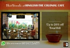 Get 20% off Total Bill (Mon-Thu) & 15% off Total Bill (Fri- Sun). Diwali Celebrations at Hinglish- The Colonial Cafe.  Book now at www.bookingdiva.com Call us: 9555557585  #BookingDiva.
