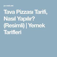 Tava Pizzası Tarifi, Nasıl Yapılır? (Resimli) | Yemek Tarifleri