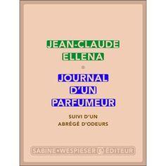 Journal d'un parfumeur - Jean-Claude Ellena