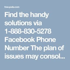 Find the handy solutions via 1-888-830-5278 Facebook Phone Number The plan of issues may consolidate issues with trash visit, Facebook mystery key recovery, Facebook account setup, Facebook watchword reset, and different others. Facebook Support inclination working with the Facebook Help is all around readied and affirmed who all have interminable data that makes them deal with any of the unforgiving, conventional or puzzled conditions with your Facebook Account. Customers can contact on the…