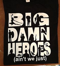 Big Damn Heroes firefly serenity unisex tee s m l by evebelieves, $15.00