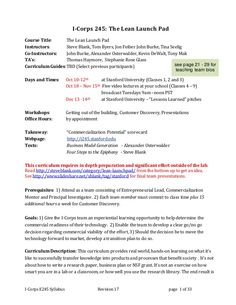 I-Corps E245 Syllabus Revision 17 page 1 of 33 I-Corps 245: The Lean Launch Pad Course Title: The Lean Launch Pad Instruct...