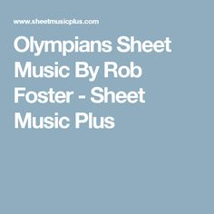 Olympians Sheet Music By Rob Foster - Sheet Music Plus