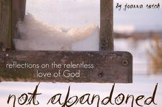 Never abandoned.