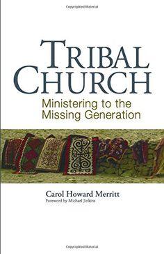 Tribal Church: Ministering to the Missing Generation by Carol Howard Merritt http://www.amazon.com/dp/1566993474/ref=cm_sw_r_pi_dp_aZh1wb0W6SZM2