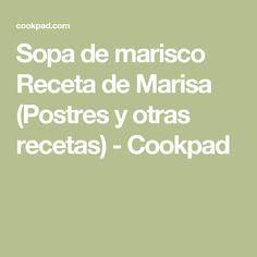 Sopa de marisco Receta de Marisa  (Postres y otras recetas) - Cookpad