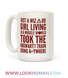 """Celebrate your wizard pride with this design featuring a Hogwarts themed song parody that says """"Just a wizard girl, living in a muggle world, too the Hogwarts train going anywhere."""" This Harry Potter coffee mug is perfect for any fan!"""