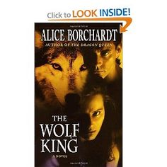 The Wolf King (Legends of the Wolves, Book 3) by Alice Borchardt
