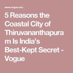 5 Reasons the Coastal City of Thiruvananthapuram Is India's Best-Kept Secret - Vogue